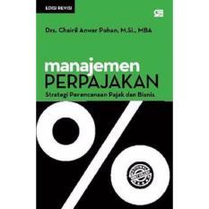 Manajemen Perpajakan : Strategi Perencanaan Pajak & Bisnis (Edisi Revisi)