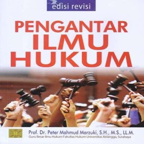 PENGANTAR ILMU HUKUM - EDISI REVISI - PETER MAHMUD MARZUKI - BUKU HUK