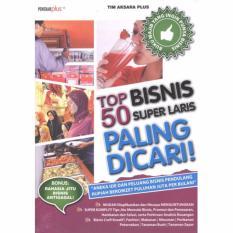 Top 50 Bisnis Super Laris Paling Dicari!