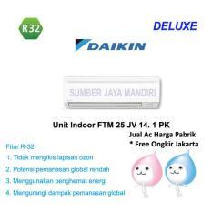 Ac Daikin Split FTM25JV14 1 PK DELUXE (THAILAND) - Putih