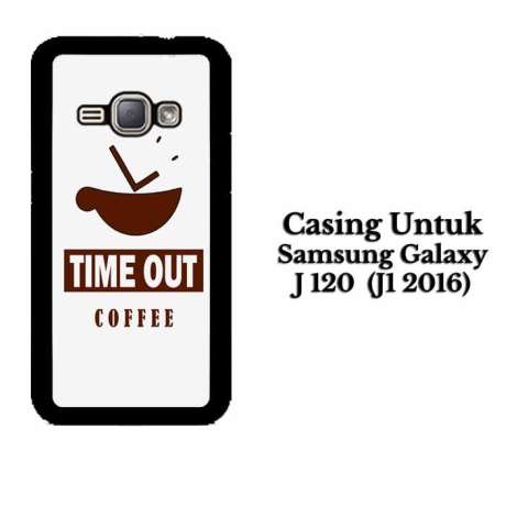 Casing SAMSUNG J1 2016 TImeout coffee 2 white Custom Hard Case Cover