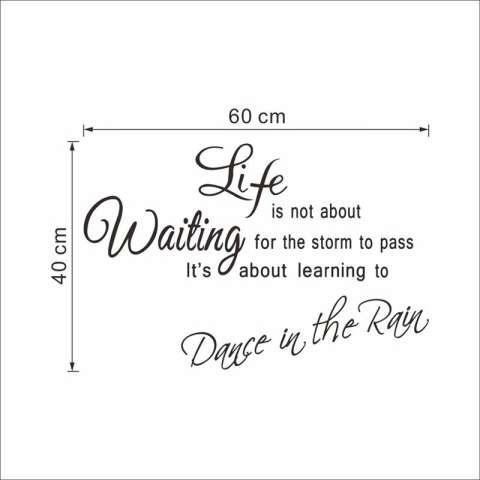 Hidup Ini Tidak Tentang Menunggu Badainya Berlalu Ini Tentang Belajar Menari Di Hujan Quotes Hidup hiasan Ruang Kamar Tidur Poster Seni Mural Stiker Vinil-Intl 3