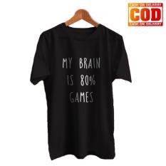 Kaos Premium KaosAjalah KAP / Baju Distro  / Tshirt Casual Pria Wanita / Fashion Atasan / Kaos Quote Game Keren / My Brain Is 80 Percent Games