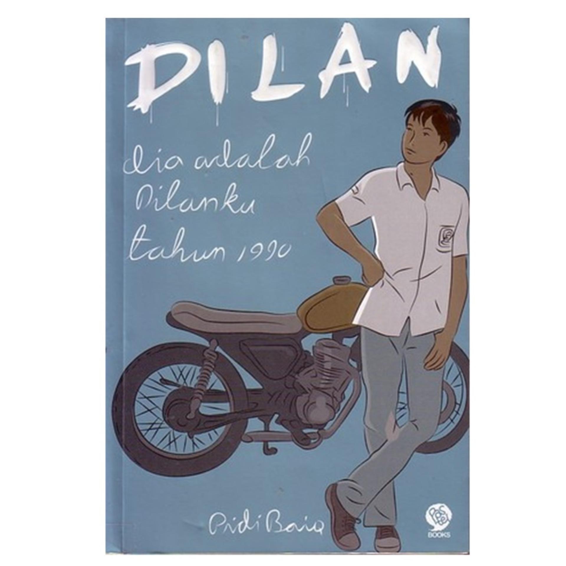 Novel DILAN DIA ADALAH DILANKU TAHUN 1990 (NEW) - PIDI BAIQ