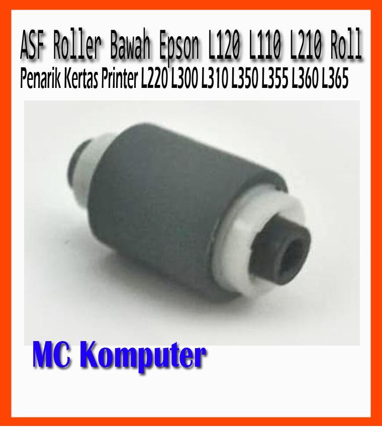 ASF Roller Bawah Epson L120 L110 L210 Roll Penarik Kertas Printer L220 L300 L310 L350 L355 L360 L365