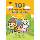 101 Kebiasaan Hebat Anak Muslim Buku Anak Islam Asli