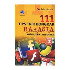 Harga 111 Tips Trik Bongkar Rahasia Komputer Dan Internet Eko Priyo Seken