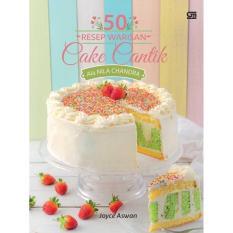 50 Resep Warisan Cake Cantik Ala Nila Chandra