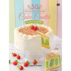50 Resep Warisan Cake Cantik Ala Nila Chandra - Buku Resep Kue dan Masakan