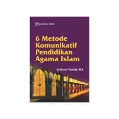 6 METODE KOMUNIKATIF PENDIDIKAN AGAMA ISLAM - SYAHRAINI TAMBAK  MA- B
