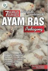 7 Jurus Sukses Menjadi Peternak Ayam Ras Pedaging