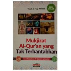 Aqwam Mukjizat Al Quran Yang Tak Terbantahkan