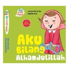 Aku Bilang Alhamdulillah (Board Book) : Seri Anak Hebat