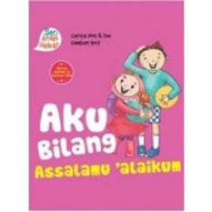 Aku Bilang Assalamualaikum (Board Book) : Seri Anak Hebat