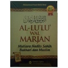 Review Tentang Al Lu Lu Wal Marjan Mutiara Hadits Shahih Bukhari Dan Muslim