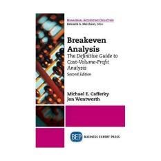 Buku 2014 -Freeongkir- Breakeven Analysis The Definitive Guide To Cost-Volume-Profit Analysis Second Edition By Tavistore.