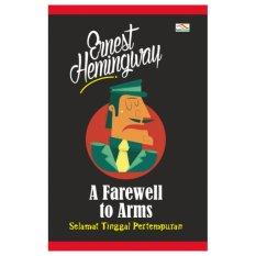Beli Buku A Farewell To Arm Selamat Tinggal Pertempuran Lengkap
