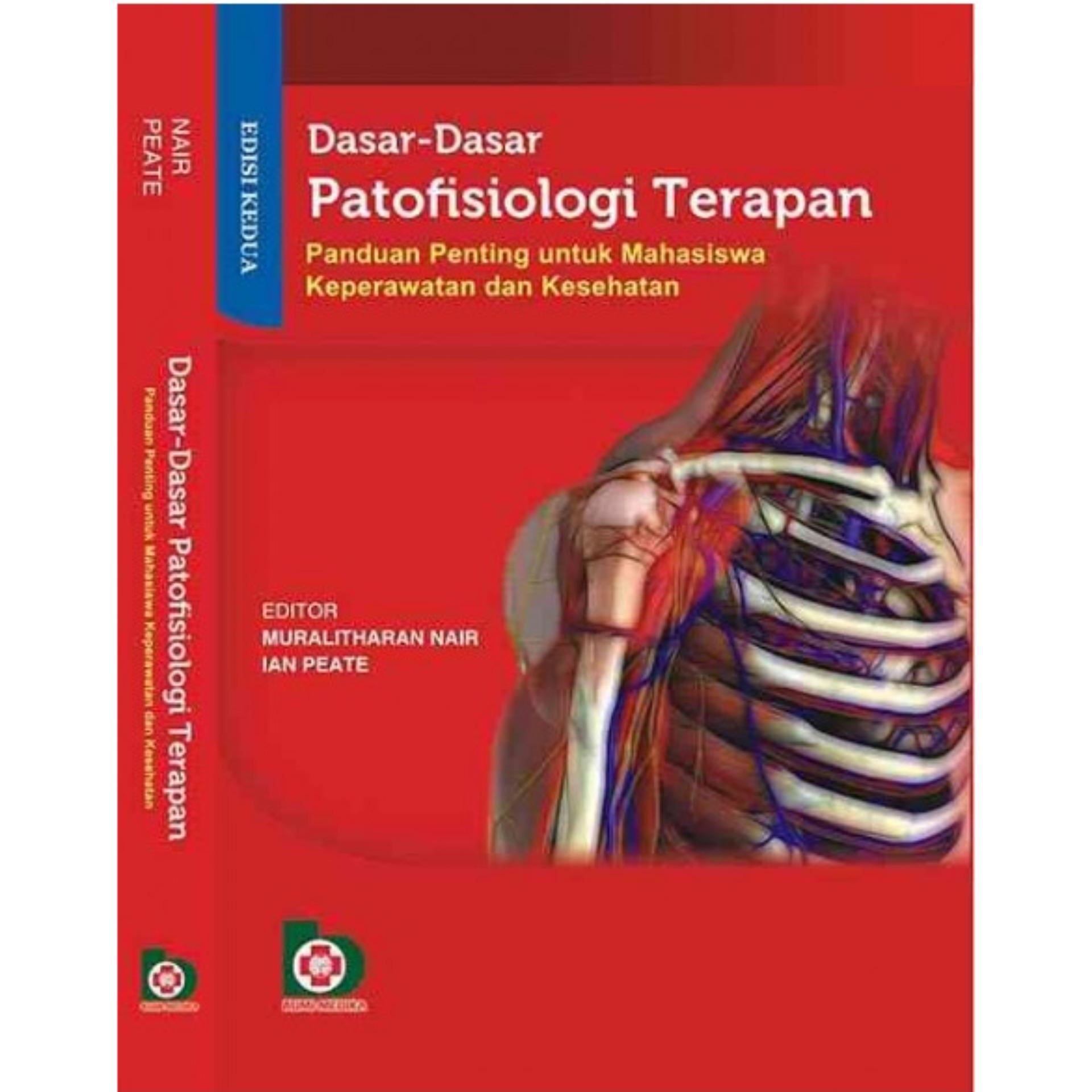 Buku Dasar-Dasar Patofisiologi Terapan (Panduan Penting untuk Mahasiswa Keperawatan dan Kesehatan, Edisi Kedua) -