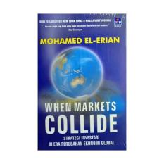 Buku Ekonomi : When Markets Collide (Mohammed El-Erian) Hard Cover
