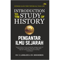Spesifikasi Buku Introduction To The Study Of History Pengantar Ilmu Sejarah Ch V Langlois Ch Seignobos Terbaru