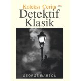 Dapatkan Segera Buku Koleksi Cerita Detektif Klasik George Barton