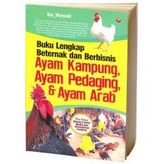 Buku Lengkap Beternak & Berbisnis Ayam Kampung, Ayam Pedaging, dan Ayam Arab