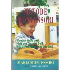 Buku Metode Montessori: Panduan Wajib untuk Guru dan Orangtua Didik PAUD (Pendidikan Anak Usia dini)
