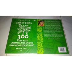 Buku Pintar Etiket Hijau 300 Cara Bijak Ramah Lingkungan Menghemat