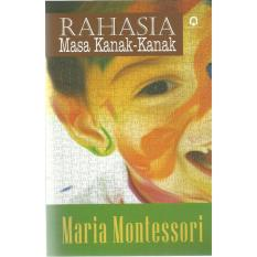 Buku Rahasia Masa Kanak-Kanak - Maria Montessori