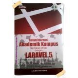 Buku Sistem Informasi Akademik Kampus Berbasis Web Dengan Laravel 5 Loko Diskon 30