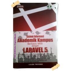 Harga Buku Sistem Informasi Akademik Kampus Berbasis Web Dengan Laravel 5 Baru