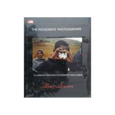 Buku The Passionate Photographer - 10 Langkah Menjadi Fotografer Yang