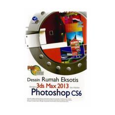 DESAIN RUMAH EKSOTIS DENGAN 3D MAX 2013 DAN ADOBE PHOTOSHOP CS6