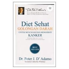 DIET SEHAT GOLONGAN DARAH: KANKER - PETER J. D'ADAMO