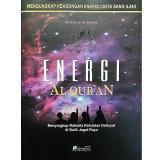 Beli Energi Al Quran Menyingkap Rahasia Kekuatan Dahsyat Di Balik Jagat Raya Hard Cover Almahira Almahira Online