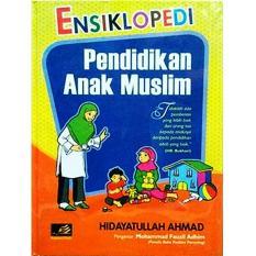 Ensiklopedi Pendidikan Anak Muslim - Robbani Press
