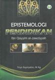 Epistemologi Pendidikan Ibn Qayyim Al Jawziyyah Tri Supriyatno M Ag Jawa Timur
