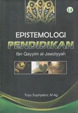 Jual Epistemologi Pendidikan Ibn Qayyim Al Jawziyyah Tri Supriyatno M Ag Termurah