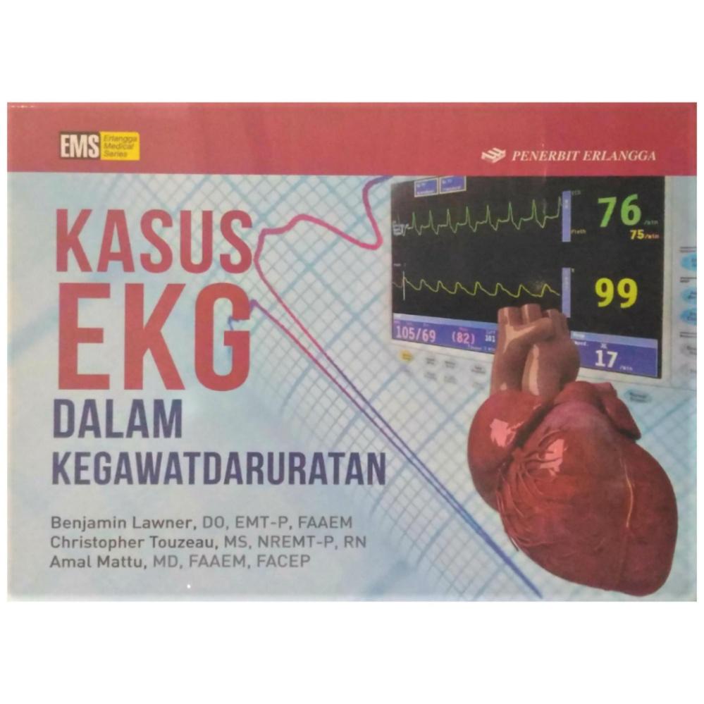 Erlangga Kasus EKG dalam Kegawatdaruratan - Benjamin Lawner