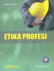 ETIKA PROFESI - UNTUK SMK KELAS X - SESUAI KURIKULUM 2013 - RIKKY FIR
