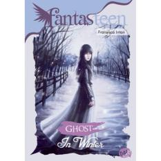 Fantasteen : Ghost In Winter - Fransisca Intan