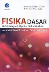 FISIKA DASAR LISTRIK-MAGNET - OPTIKA - FISIKA MODERN UNTUK MAHASISWA