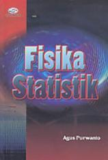 FISIKA STATISTIK - AGUS PURWANTO - BUKU TEKNIK B65