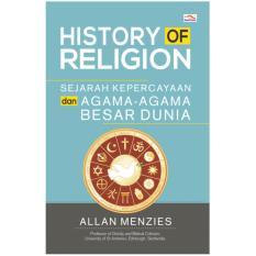 Beli History Of Religion Sejarah Kepercayaan Dan Agama Agama Besar Dunia Allan Menzies Cicil