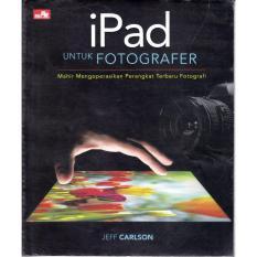 iPad untuk fotografer; mahir mengoperasikan perangkat terbaru fotografi