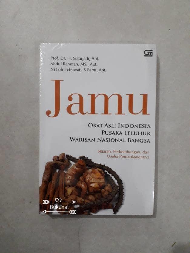 Jamu - Obat Asli Indonesia - Prof Dr H Sutarjadi Apt Dkk