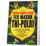 Jual Suka Buku Jangan Sampai Gagal Tes Masuk Tni Polri Original