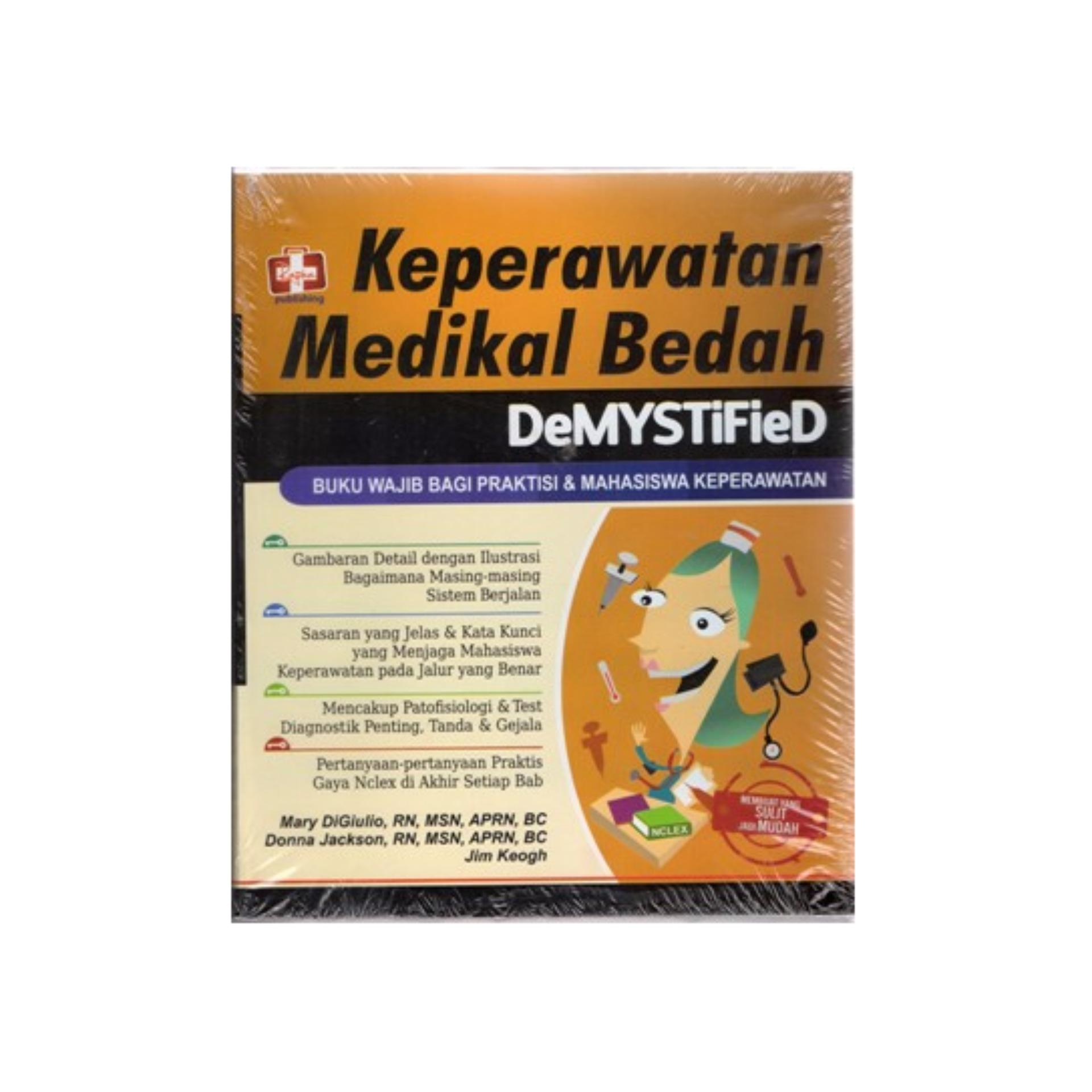 KEPERAWATAN MEDIKAL BEDAH DEMYSTIFIED, BUKU WAJIB BAGI PARA PRAKTISI DAN MAHASISWA KEPERAWATAN, Mary DiGiulio,dkk