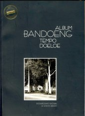 Khazanah Bahari Album Bandoeng Tempo Doeloe-Edisi 200 Tahun Bandung