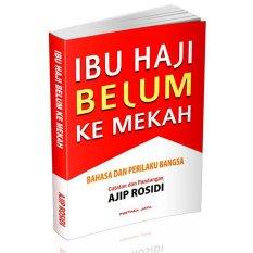 Kiblat Buku - Ibu Haji Belum ke Mekah - Ajip Rosidi